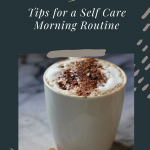 How to Start a Self Care Morning Routine
