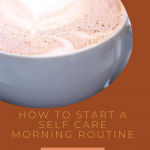 Tips for a Self Care Morning Routine