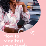 Tips to Manifest your goals